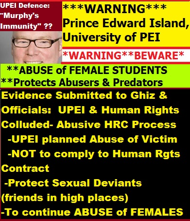 #Ghiz, #PEI, #UPEI Abuses of Female Students and Denying Human Rights to Females